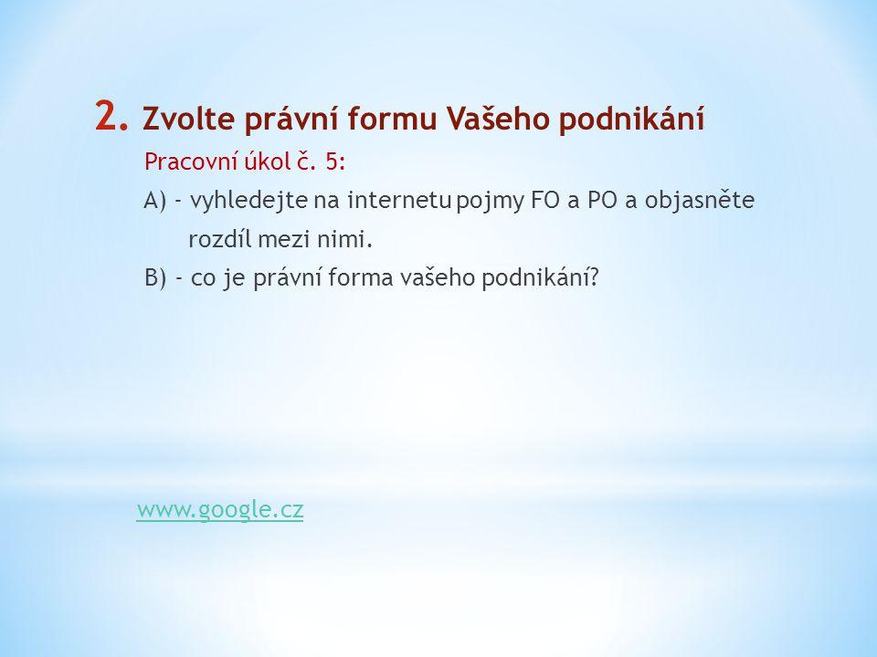 2. Zvolte právní formu Vašeho podnikání Pracovní úkol č.