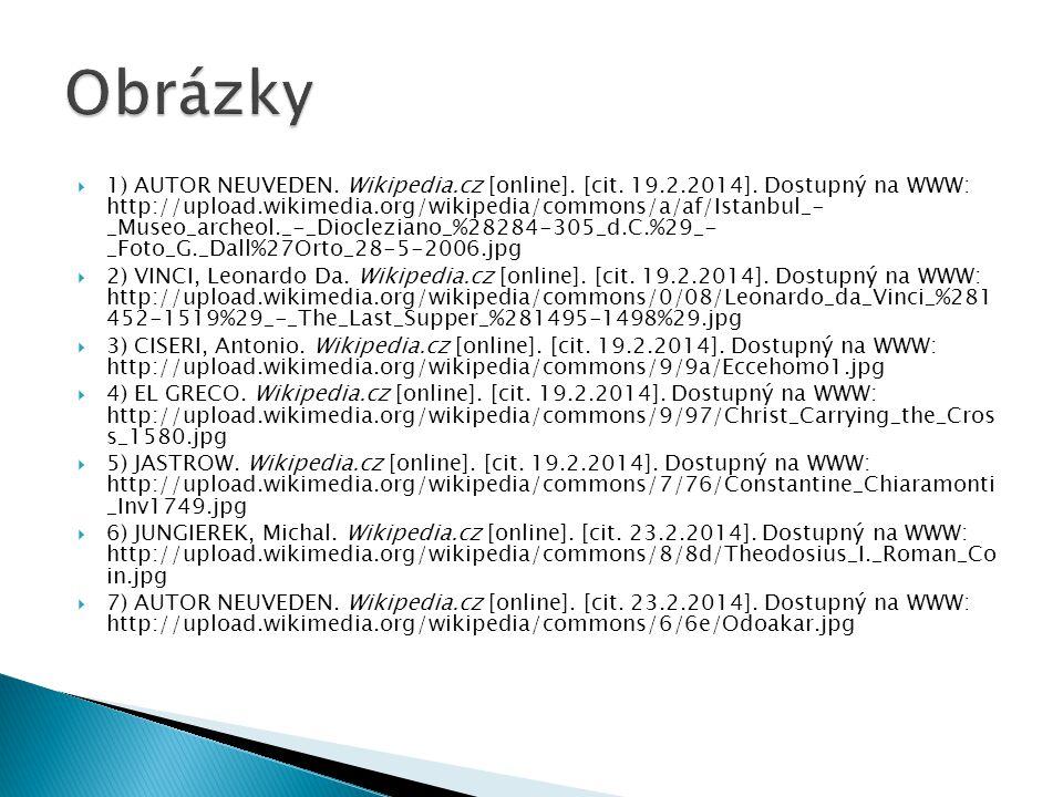  1) AUTOR NEUVEDEN. Wikipedia.cz [online]. [cit. 19.2.2014]. Dostupný na WWW: http://upload.wikimedia.org/wikipedia/commons/a/af/Istanbul_- _Museo_ar