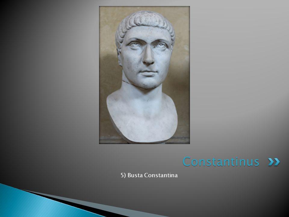 5) Busta Constantina Constantinus