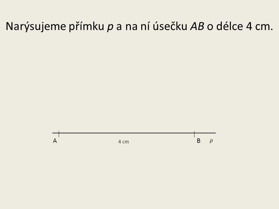 p A B 4 cm Pomocí trojúhelníku s ryskou sestrojím v bodech A a B kolmice k přímce p.