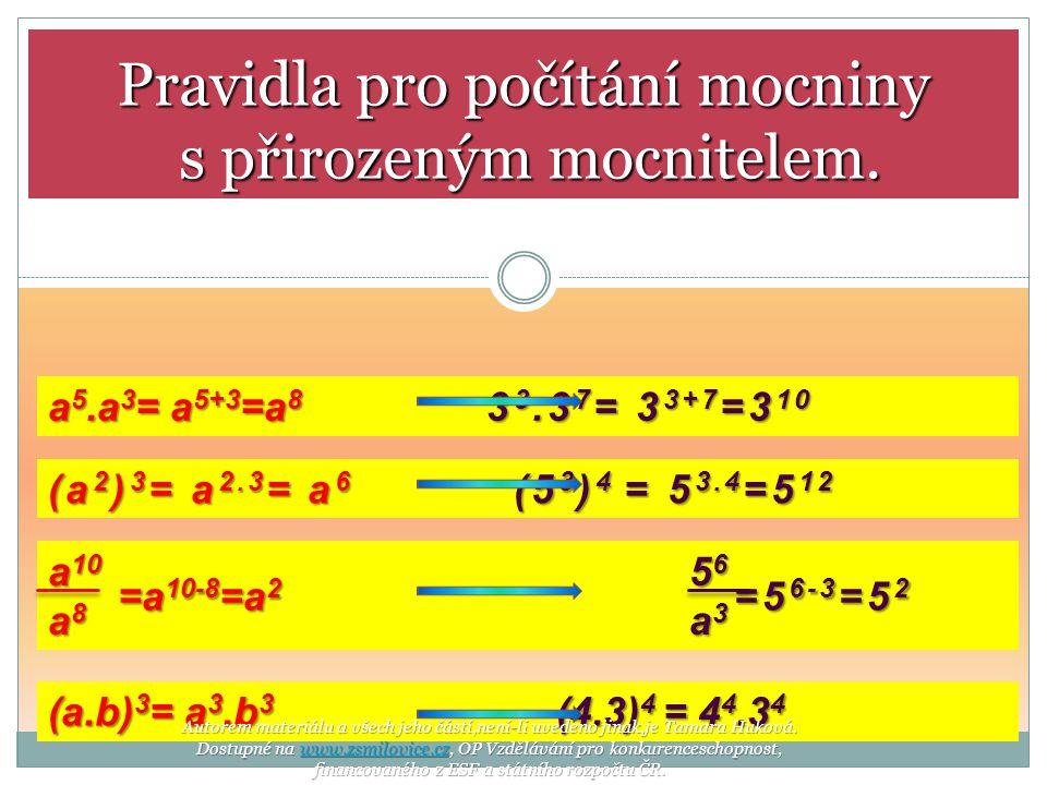 Uspořádejte podle velikosti: -(-2) 3 (-2 3 ) 0 -2 3 23232323 (-2) 3 (-2) 3 Autorem materiálu a všech jeho částí,není-li uvedeno jinak,je Tamara Huková.