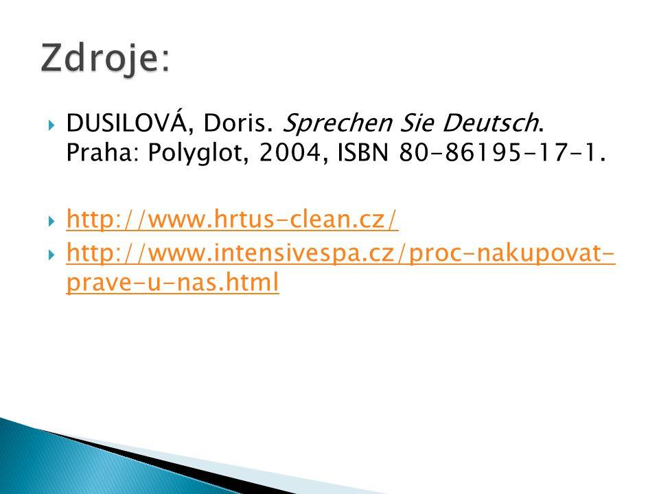  DUSILOVÁ, Doris. Sprechen Sie Deutsch. Praha: Polyglot, 2004, ISBN 80-86195-17-1.