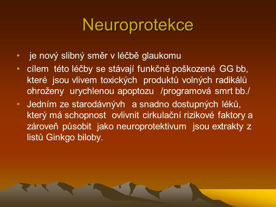 Neuroprotekce je nový slibný směr v léčbě glaukomu cílem této léčby se stávají funkčně poškozené GG bb, které jsou vlivem toxických produktů volných r
