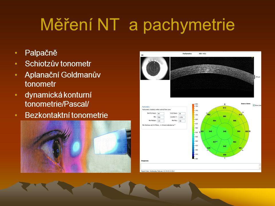 Měření NT a pachymetrie Palpačně Schiotzův tonometr Aplanační Goldmanův tonometr dynamická konturní tonometrie/Pascal/ Bezkontaktní tonometrie