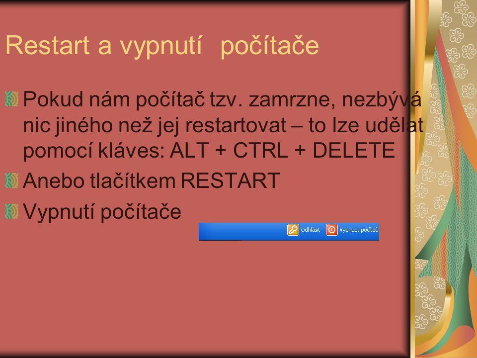 Restart a vypnutí počítače Pokud nám počítač tzv.