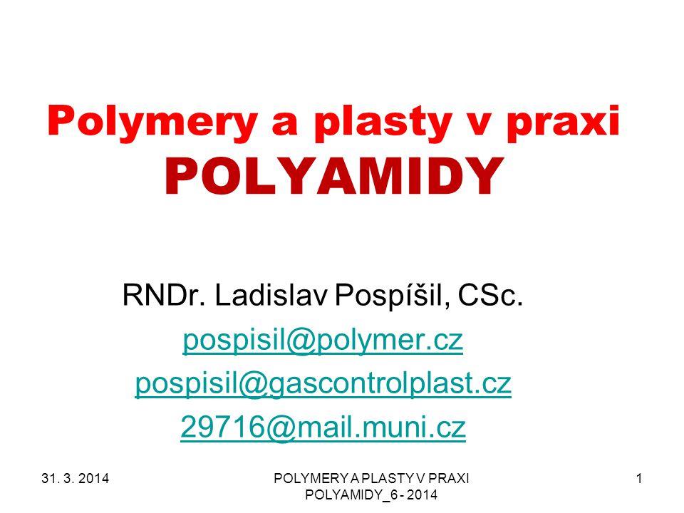 POLYAMID 6 - základní informace 2 PA 6 je NASÁKAVÝ VŠECHNY POLYAMIDY JSOU NASÁKAVÉ NASÁKAVOST SOUVISÍ S POMĚREM POLÁRNÍ ČÁSTI (- CONH-) a nepolární části (-CH 2 -) Nasákavost vody ovlivňuje fyzikální vlastnosti polyamidů Voda snižuje T g a zvyšuje houževnatost polyamidů 31.