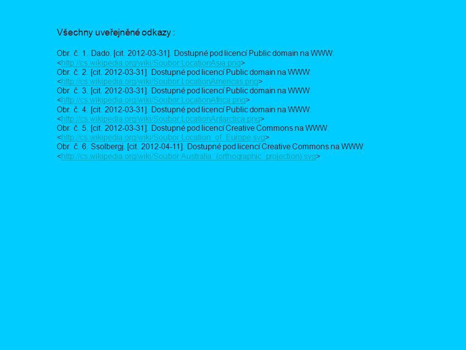 Všechny uveřejněné odkazy : Obr. č. 1. Dado. [cit. 2012-03-31]. Dostupné pod licencí Public domain na WWW: http://cs.wikipedia.org/wiki/Soubor:Locatio