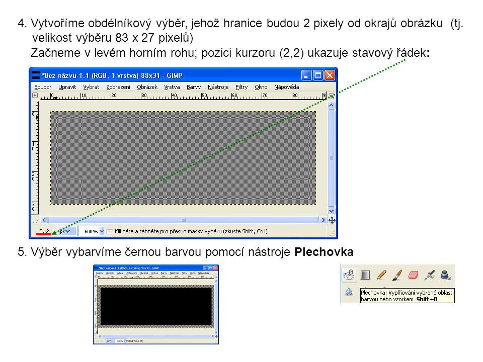 4. Vytvoříme obdélníkový výběr, jehož hranice budou 2 pixely od okrajů obrázku (tj. velikost výběru 83 x 27 pixelů) Začneme v levém horním rohu; pozic