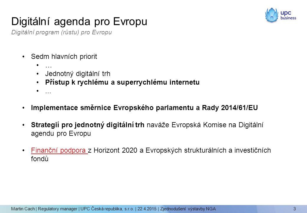 Digitální agenda pro Evropu 3 Digitální program (růstu) pro Evropu Sedm hlavních priorit … Jednotný digitální trh Přístup k rychlému a superrychlému internetu...