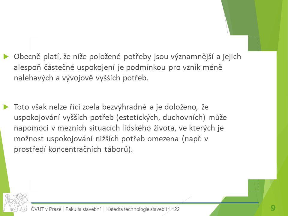 9 ČVUT v Praze Fakulta stavební Katedra technologie staveb 11 122 II  Obecně platí, že níže položené potřeby jsou významnější a jejich alespoň částeč