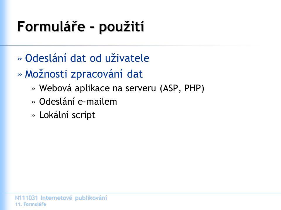 N111031 Internetové publikování 11.Formuláře Formuláře v HTML...