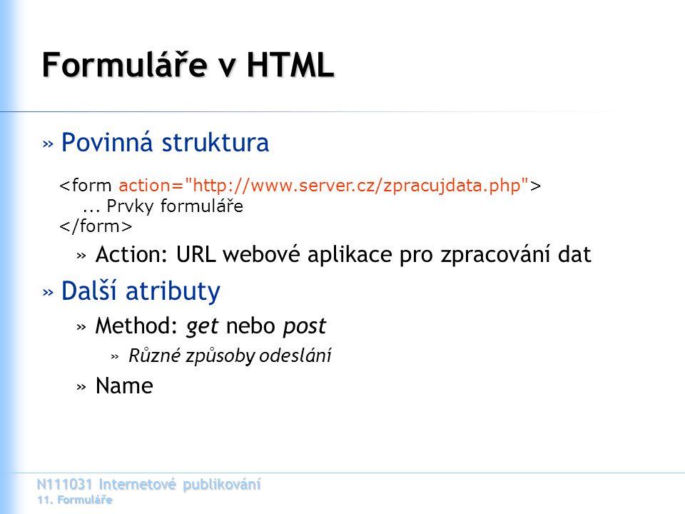 N111031 Internetové publikování 11. Formuláře Formuláře v HTML...
