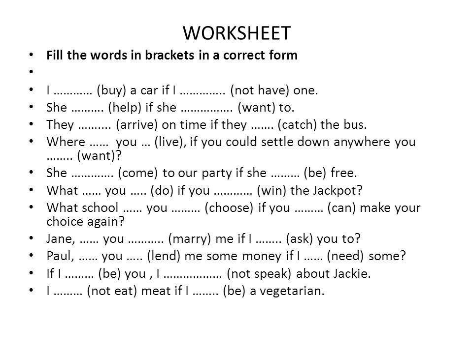 WORKSHEET Fill the words in brackets in a correct form Let's translate into English: Co bys jí řekl, kdyby tě tu potkala.