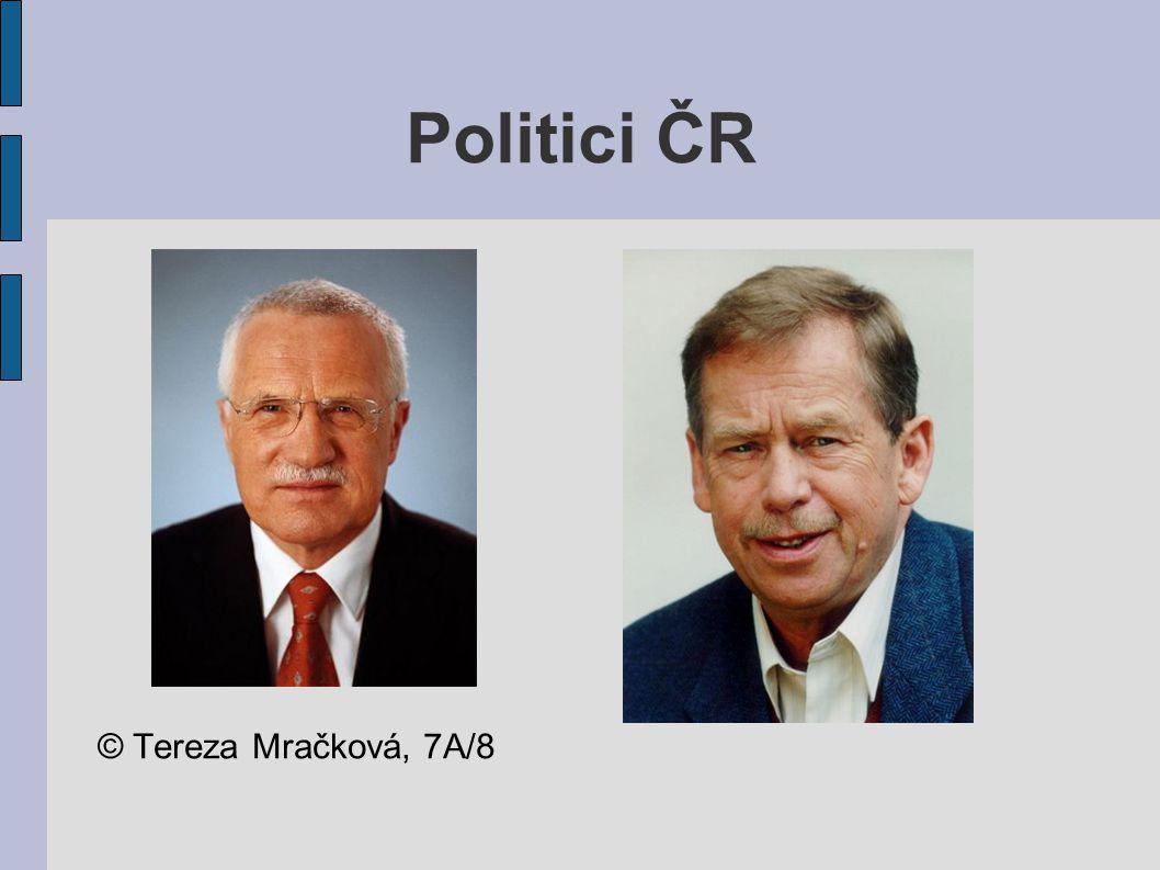 Politici ČR © Tereza Mračková, 7A/8