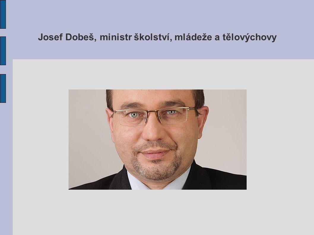 Josef Dobeš, ministr školství, mládeže a tělovýchovy