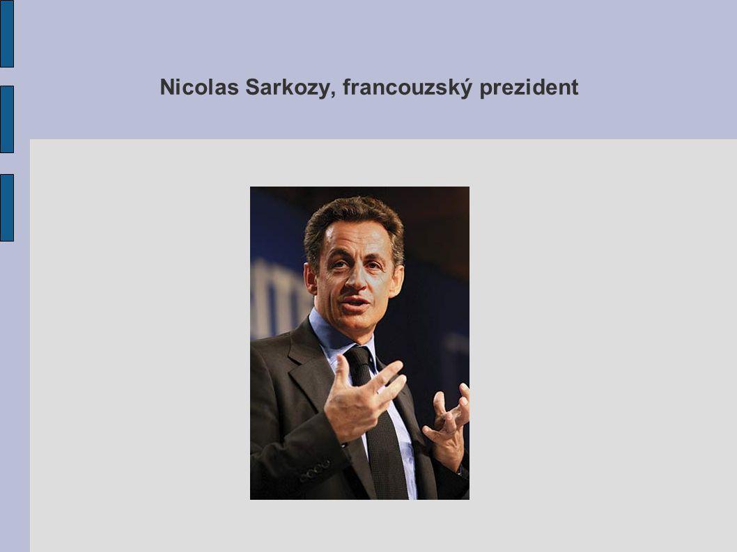 Nicolas Sarkozy, francouzský prezident