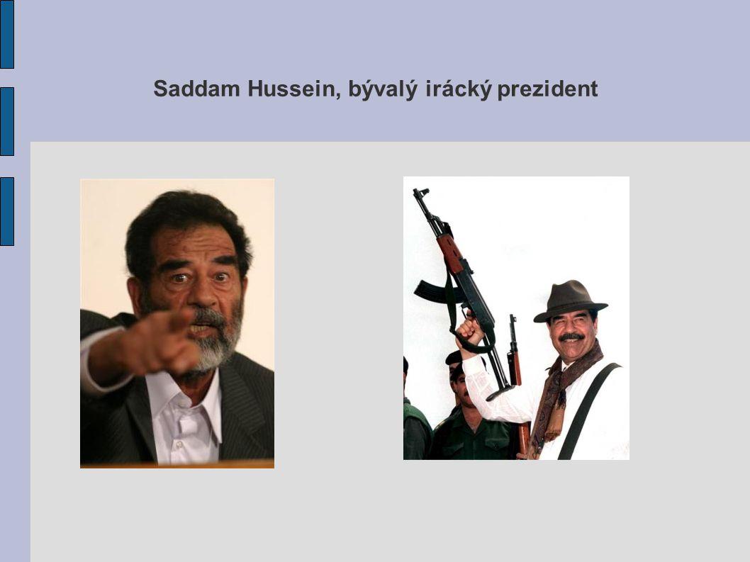 Saddam Hussein, bývalý irácký prezident