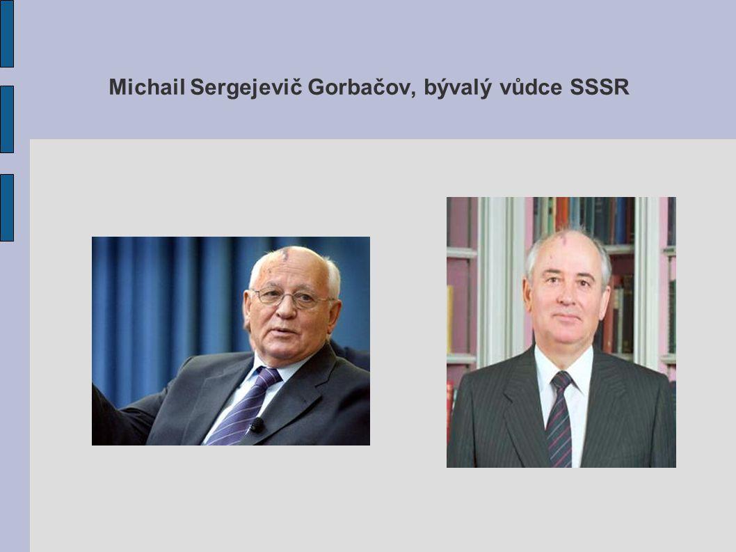 Michail Sergejevič Gorbačov, bývalý vůdce SSSR