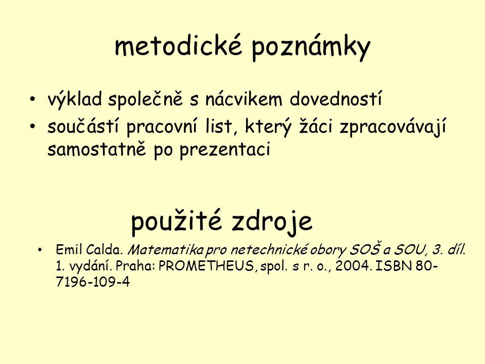 metodické poznámky výklad společně s nácvikem dovedností součástí pracovní list, který žáci zpracovávají samostatně po prezentaci použité zdroje Emil