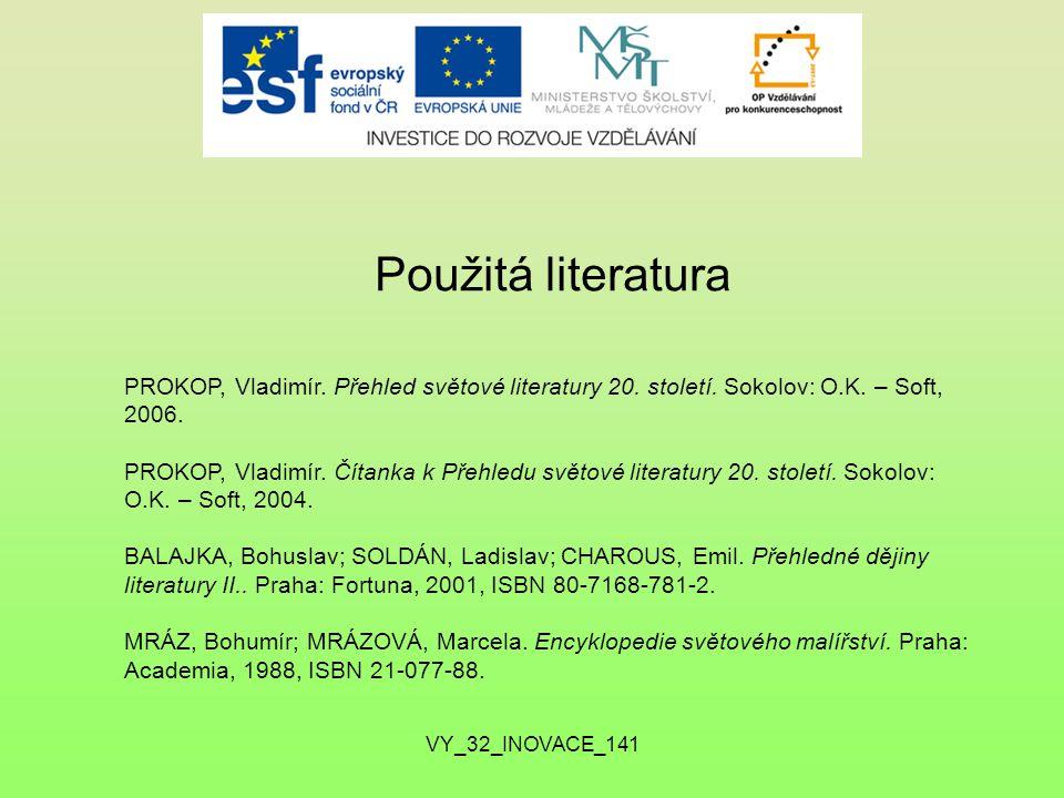 Použitá literatura PROKOP, Vladimír.Přehled světové literatury 20.