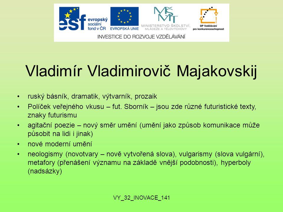 Vladimír Vladimirovič Majakovskij ruský básník, dramatik, výtvarník, prozaik Políček veřejného vkusu – fut.