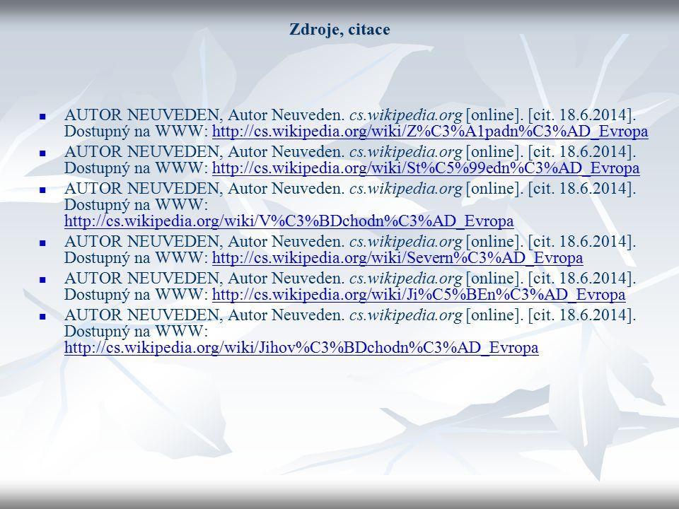Zdroje, citace AUTOR NEUVEDEN, Autor Neuveden. cs.wikipedia.org [online].