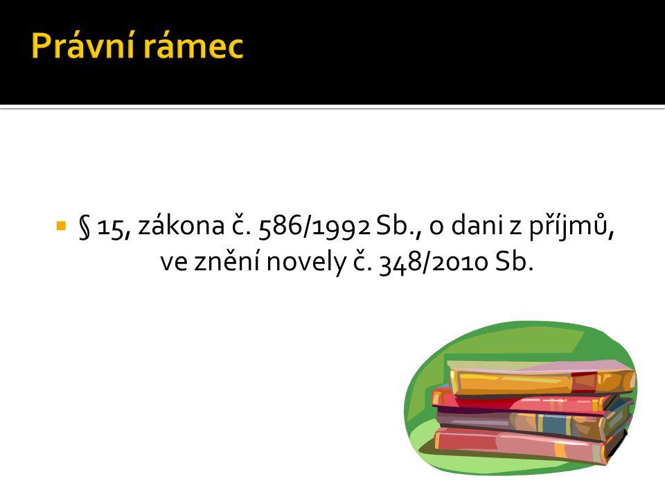  § 15, zákona č. 586/1992 Sb., o dani z příjmů, ve znění novely č. 348/2010 Sb.