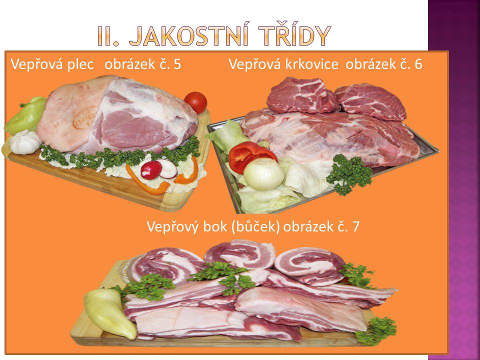 Vepřová plec obrázek č. 5 Vepřová krkovice obrázek č. 6 Vepřový bok (bůček) obrázek č. 7