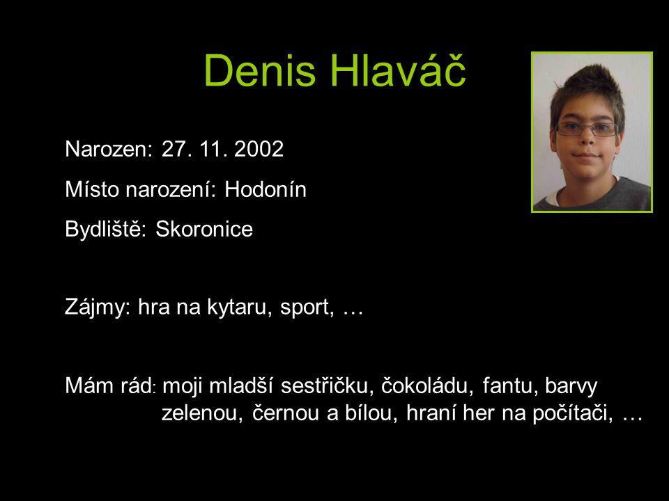 Denis Hlaváč Narozen: 27.11.