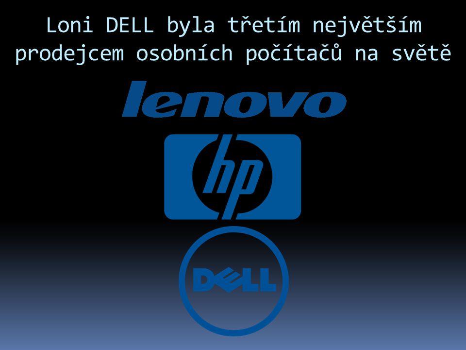 Loni DELL byla třetím největším prodejcem osobních počítačů na světě