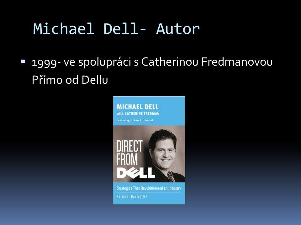 Michael Dell- Autor  1999- ve spolupráci s Catherinou Fredmanovou Přímo od Dellu
