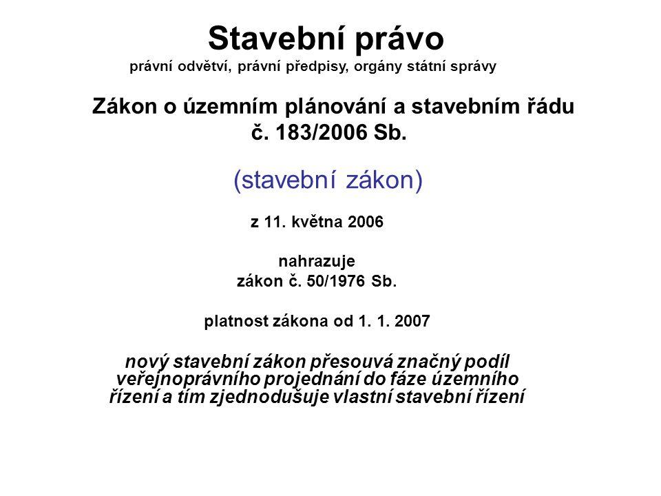(stavební zákon) z 11.května 2006 nahrazuje zákon č.