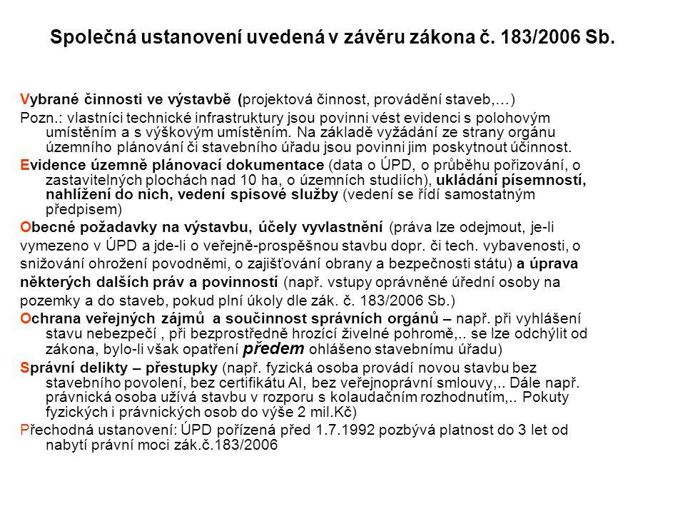 Společná ustanovení uvedená v závěru zákona č.183/2006 Sb.