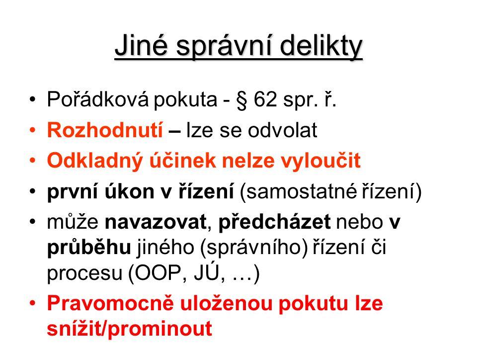 Jiné správní delikty Pořádková pokuta - § 62 spr.ř.