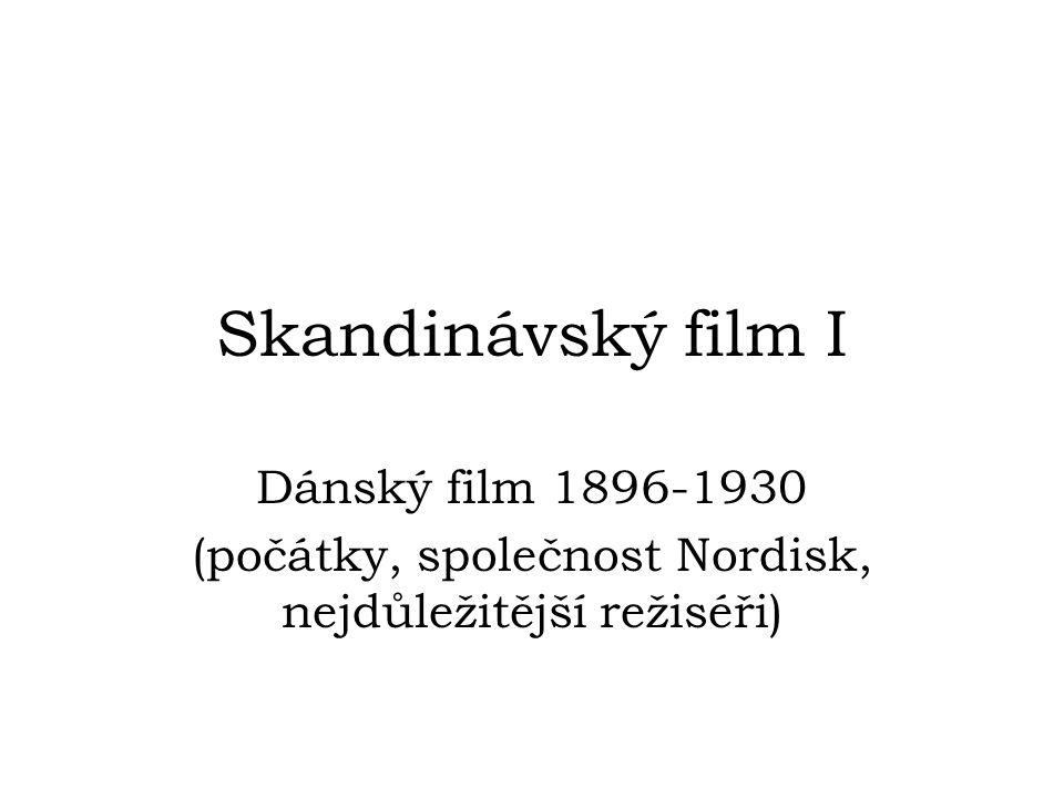 Skandinávský film I Dánský film 1896-1930 (počátky, společnost Nordisk, nejdůležitější režiséři)