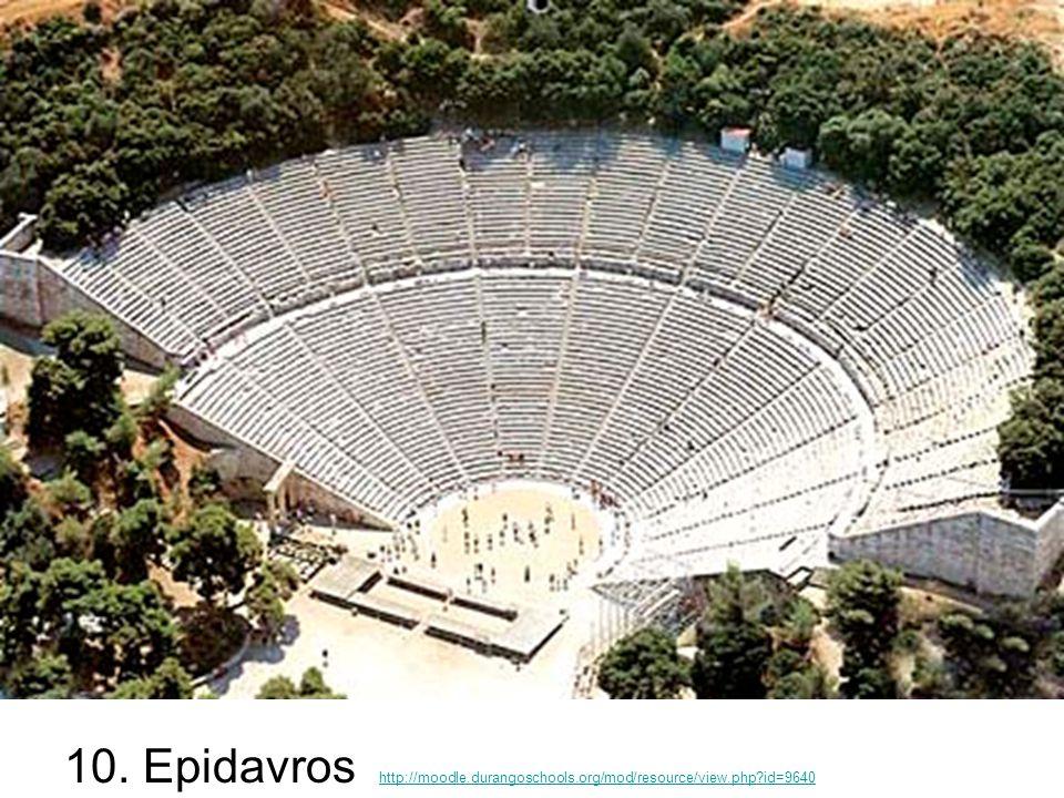 10. Epidavros http://moodle.durangoschools.org/mod/resource/view.php?id=9640 http://moodle.durangoschools.org/mod/resource/view.php?id=9640