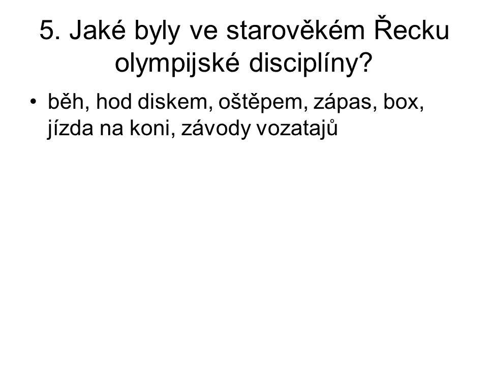 5.Jaké byly ve starověkém Řecku olympijské disciplíny.