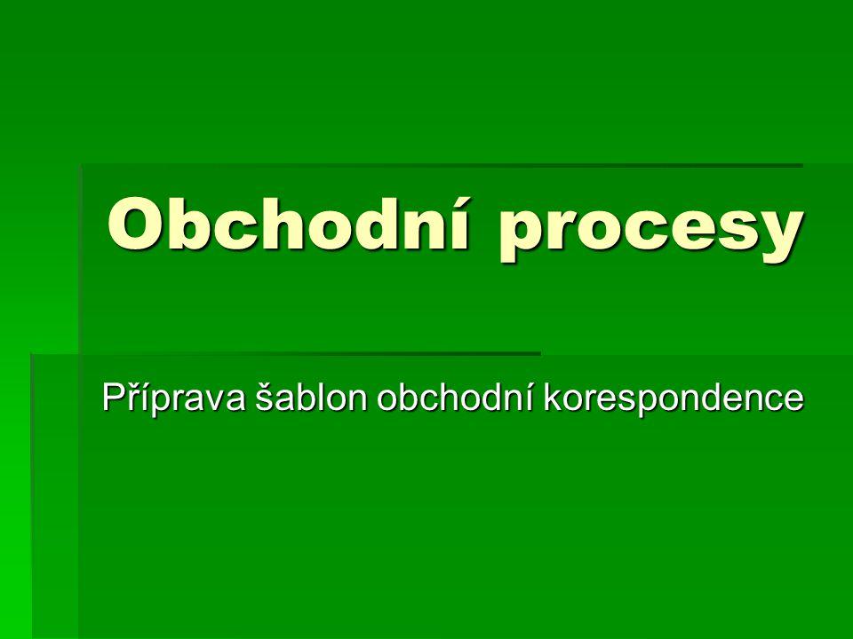 Obchodní procesy Příprava šablon obchodní korespondence