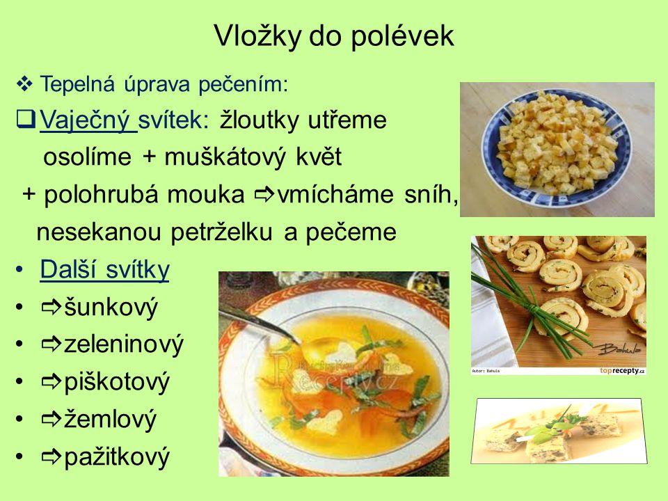 Vložky do polévek  Tepelná úprava smažením:  Fritátové nudle:  (viz.