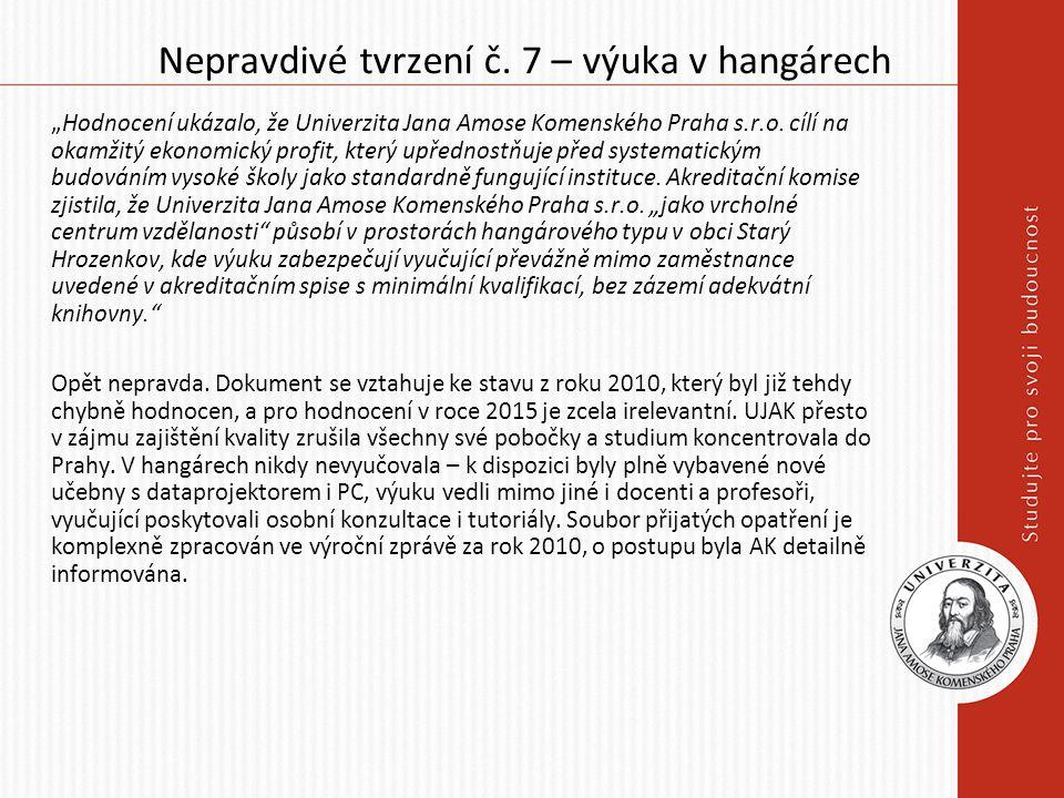 """Nepravdivé tvrzení č. 7 – výuka v hangárech """"Hodnocení ukázalo, že Univerzita Jana Amose Komenského Praha s.r.o. cílí na okamžitý ekonomický profit, k"""