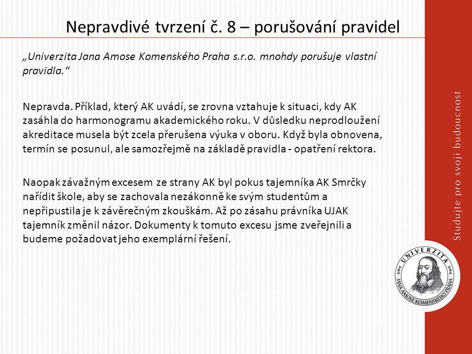 """Nepravdivé tvrzení č. 8 – porušování pravidel """"Univerzita Jana Amose Komenského Praha s.r.o."""