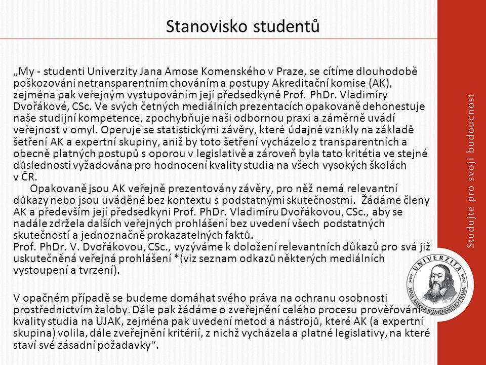 """Stanovisko studentů """"My - studenti Univerzity Jana Amose Komenského v Praze, se cítíme dlouhodobě poškozováni netransparentním chováním a postupy Akreditační komise (AK), zejména pak veřejným vystupováním její předsedkyně Prof."""