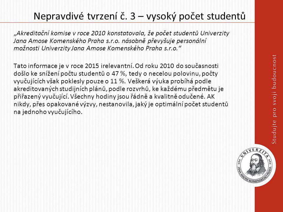 """Nepravdivé tvrzení č. 3 – vysoký počet studentů """"Akreditační komise v roce 2010 konstatovala, že počet studentů Univerzity Jana Amose Komenského Praha"""