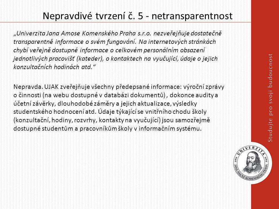 """Nepravdivé tvrzení č. 5 - netransparentnost """"Univerzita Jana Amose Komenského Praha s.r.o."""