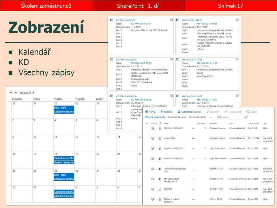 Zobrazení Kalendář KD Všechny zápisy SharePoint - 1. dílSnímek 17Školení zaměstnanců