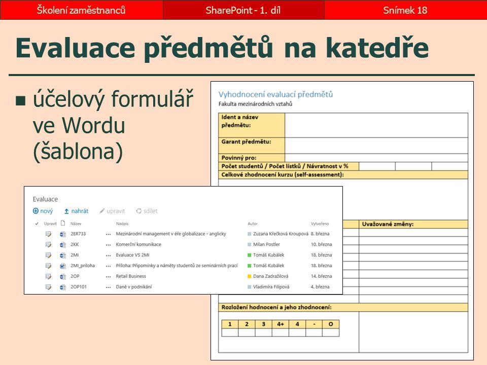 Evaluace předmětů na katedře účelový formulář ve Wordu (šablona) SharePoint - 1. dílSnímek 18Školení zaměstnanců