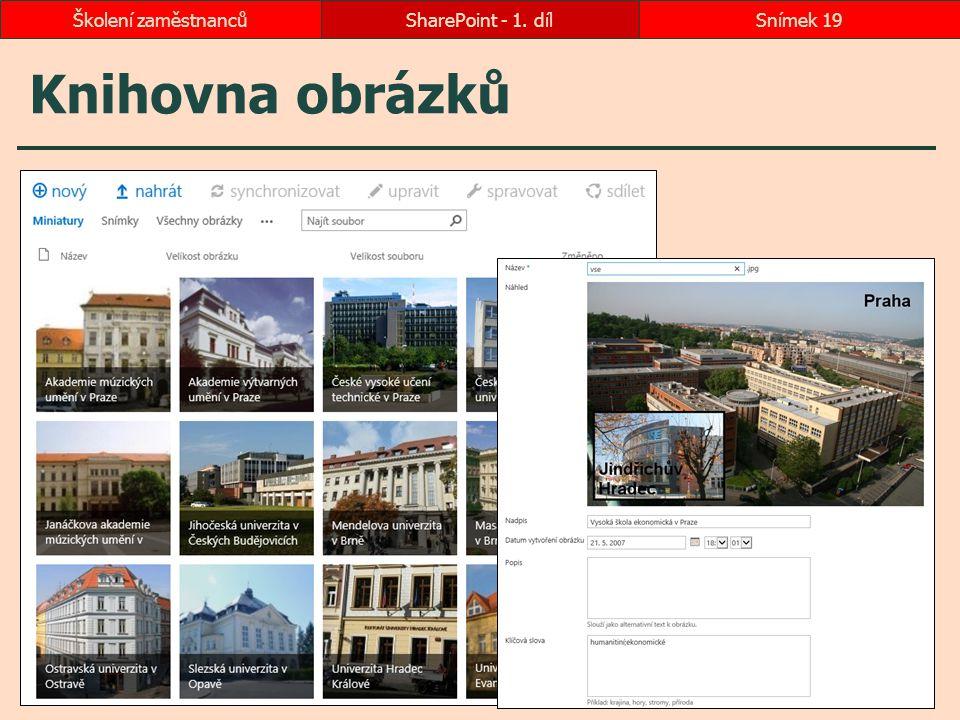 Knihovna obrázků SharePoint - 1. dílSnímek 19Školení zaměstnanců