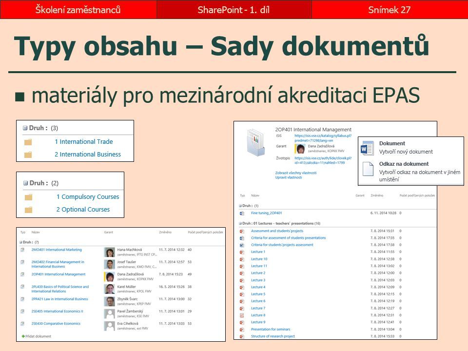 Typy obsahu – Sady dokumentů materiály pro mezinárodní akreditaci EPAS SharePoint - 1. dílSnímek 27Školení zaměstnanců