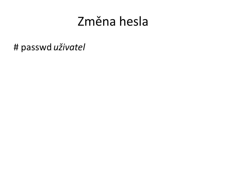 Změna hesla # passwd uživatel