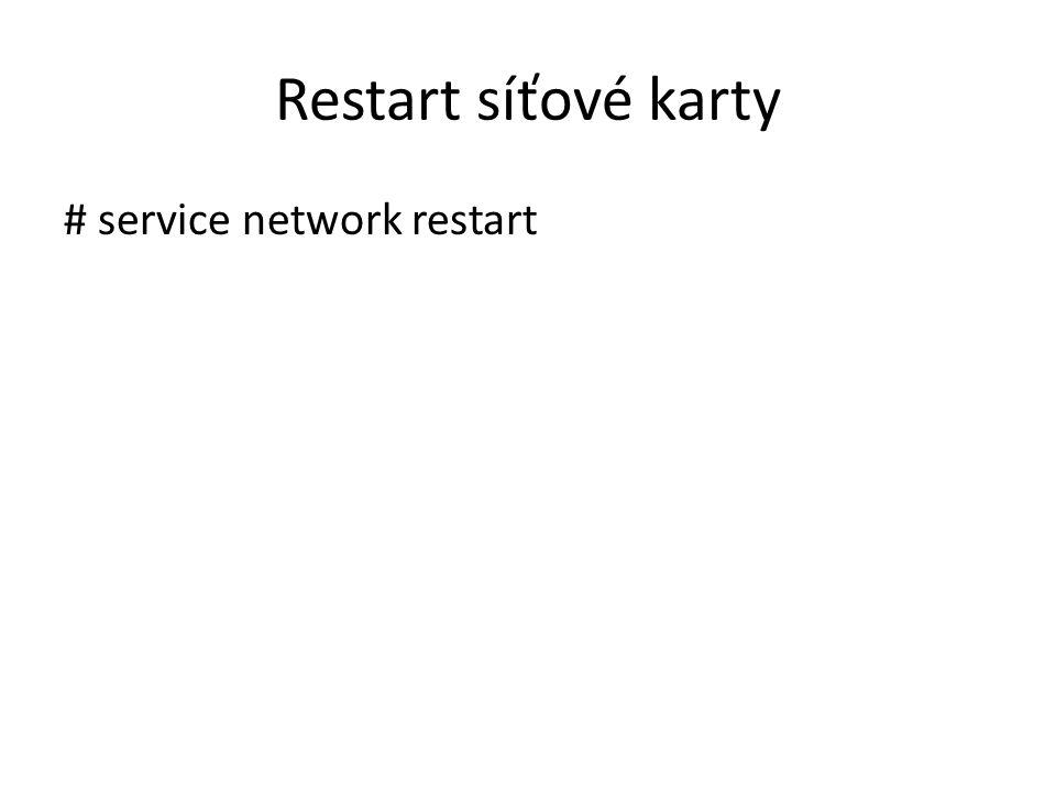 Restart síťové karty # service network restart